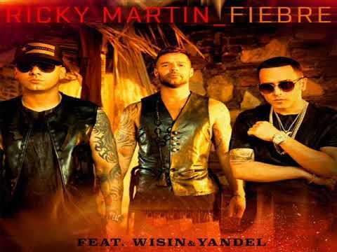 Ricky Martin Ft. Wisin Y Yandel - Fiebre