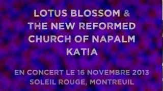 THE NEW REFORMED CHURCH OF NAPALM KATIA & LOTUS BLOSSOM / TEASER / IN CONCERT / NOVEMBER 16th 2013