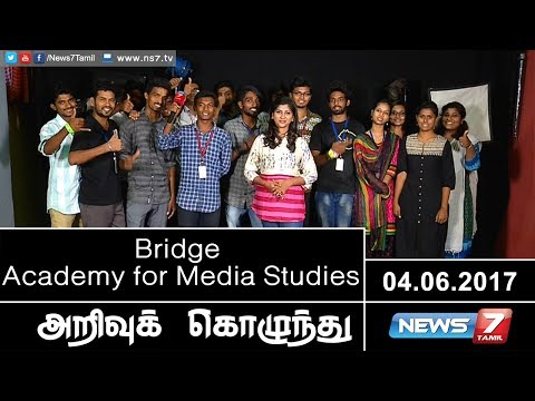 Bridge Academy for Media Studies | Arrivu Kozhunthu | News7 Tamil