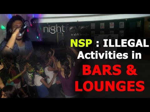 NSP in North Delhi : The ADDA for ILLEGAL activities in BARS & LOUNGES