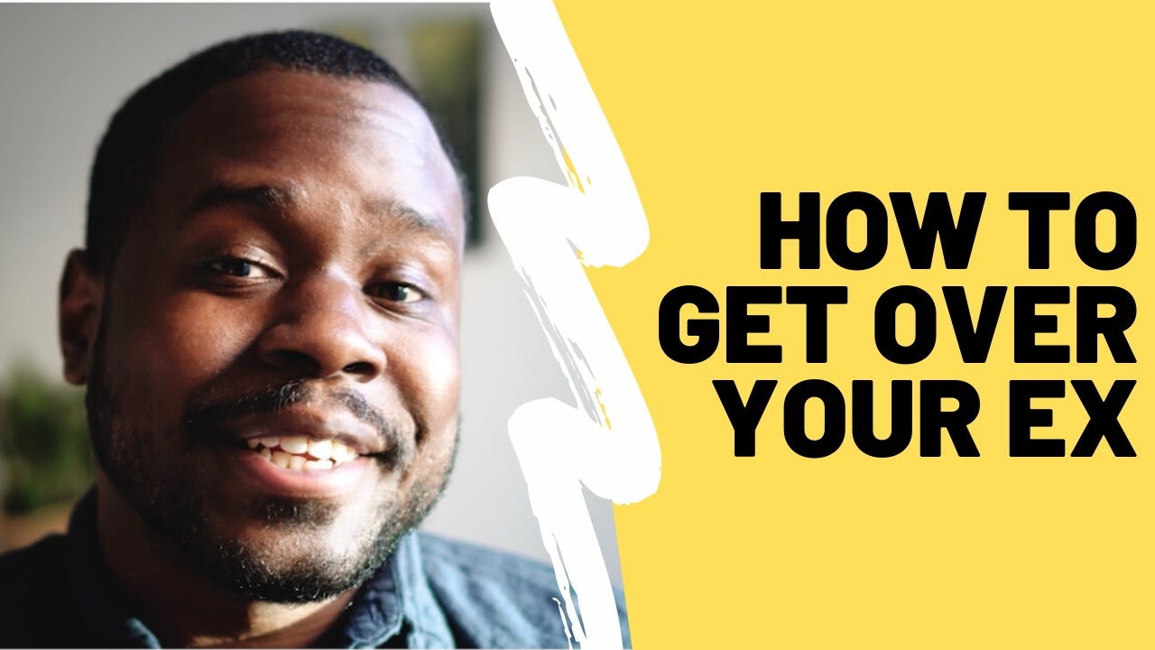 How To Get Over Your Ex - Sylvester Mcnutt III
