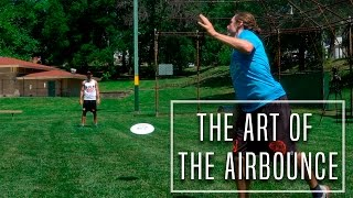 Ultimate Frisbee Throws: Art of the Airbounce