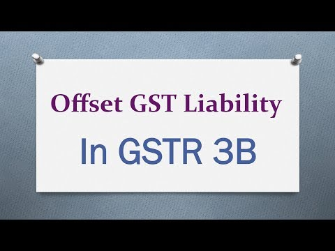 Learn how to Offset GST Liability in GSTR 3B