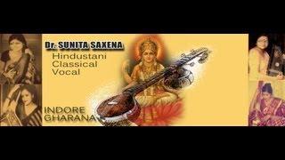 Indian Classical-Thumri Bhairavi by Dr. Sunita Saxena- Indore/Kerana Gharana