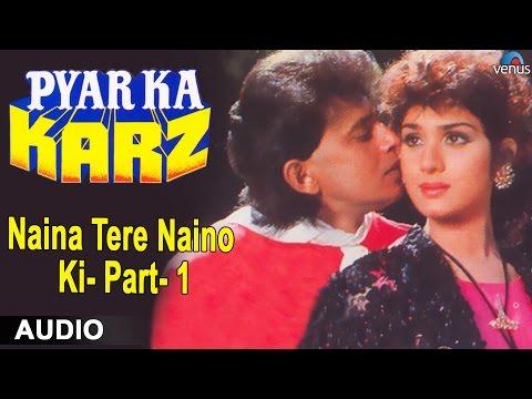 Pyar Ka Karz : Naina Tere Naino Ki- Part-1 Full Audio Song | Mithun Chakraborthy |
