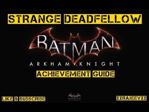 """Strange Deadfellows"" Batman Arkham Knight Achievement Guide"