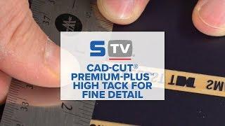 Choose CAD-CUT® Premium Plus™ High Tack for Fine Detail
