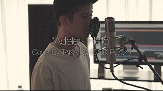 Video Adele - Hello (Cover by Taka from ONE OK ROCK) download MP3, 3GP, MP4, WEBM, AVI, FLV Oktober 2018