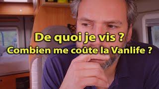 De quoi je vis ❓ Combien me coûte la #vanlife ❓ On parle d'argent ❗️ Voyage Voyages