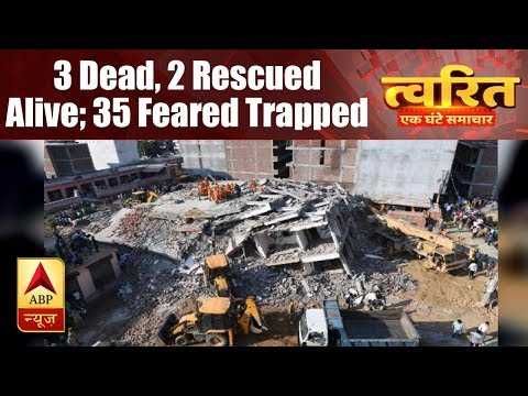 Twarit Mukhya: Greater Noida building collapse: 3 dead, 2 rescued alive; 35 feared trapped