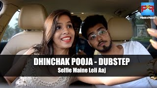 Dhinchak Pooja Dubstep | Pinch n Punch