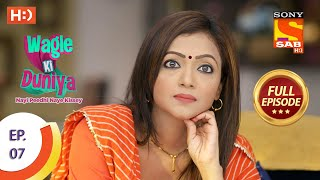 Wagle Ki Duniya - Ep 7  - Full Episode - 16th February, 2021