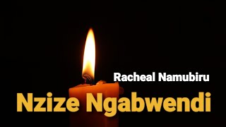 Nzize ngabwendi by Racheal Namubiru Lyrics Video