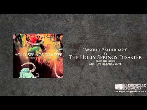 The Holly Springs Disaster - Absolut Balderdash