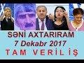 Seni axtariram 07.12.2017 Tam verilis / Seni axtariram 7 dekabr 2017