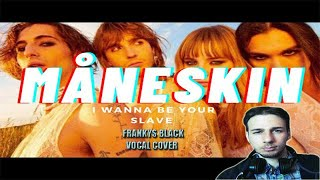 Måneskin - I WANNA BE YOUR SLAVE (Vocal Cover)