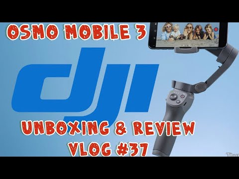 DJI Osmo Mobile 3 - Unboxing & Review Part 1 vlog #37