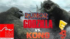 Godzilla vs Kong - E3 ( Un Rumor Con Muchas Dudas - Real o Falso )