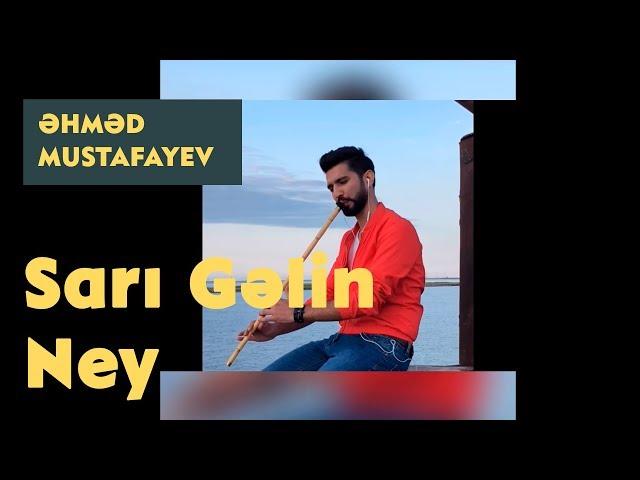 Ahmed Mustafayev - Sarı Gəlin Ney  #azerbaijan folk music
