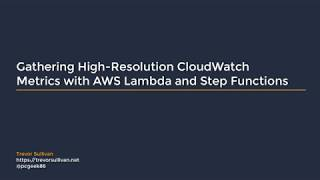 Video Gathering High-Resolution CloudWatch Metrics with AWS Lambda and Step Functions download MP3, 3GP, MP4, WEBM, AVI, FLV Agustus 2018
