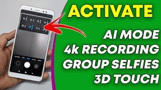 Activate AI Mode, 4K Recording, Group Selfies in MIUI Camera Redmi Note 5 Pro