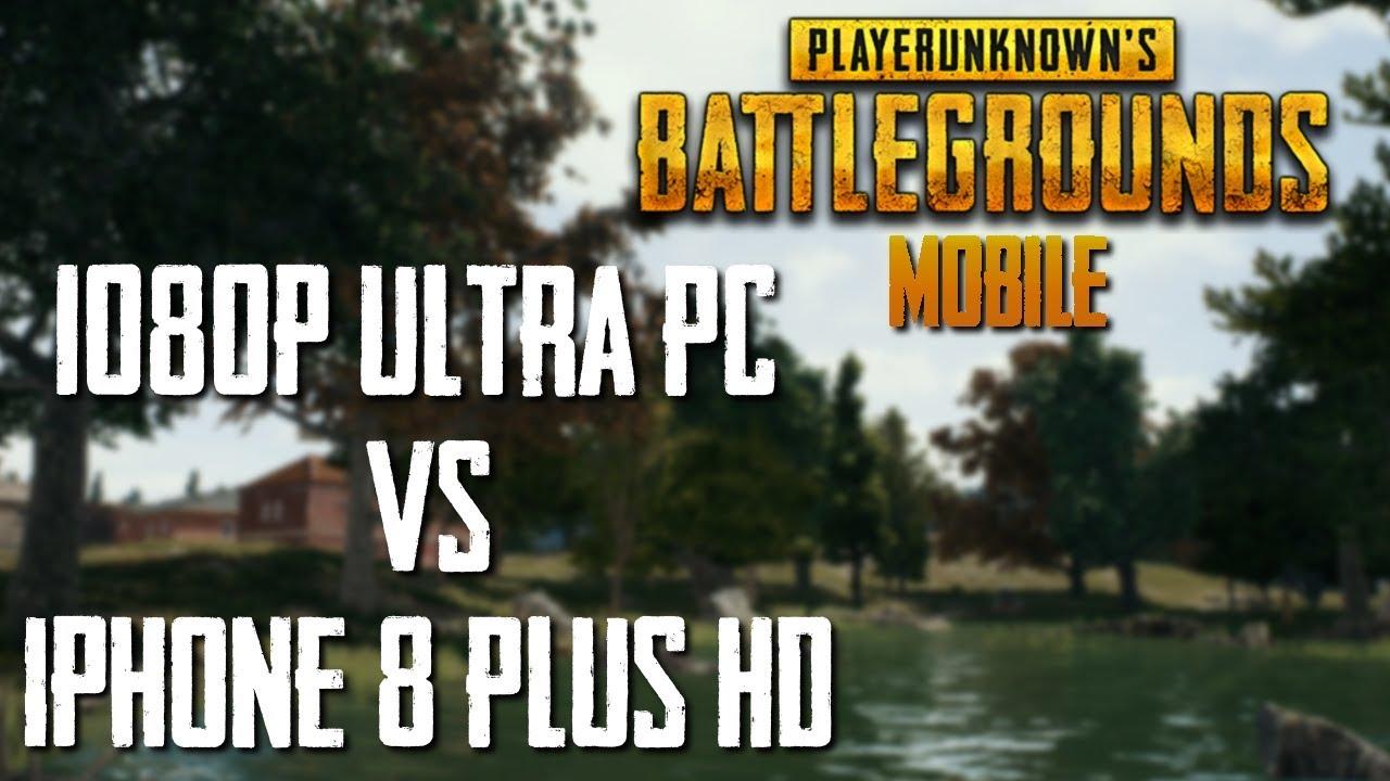 Pubg Mobile Hdr Vs Hd: Official PUBG MOBILE: PC 1080p Ultra VS IPhone 8+ HD