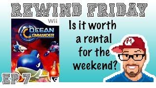 Rewind Friday EP 7 Ocean Commander Wii   Russ Lyman