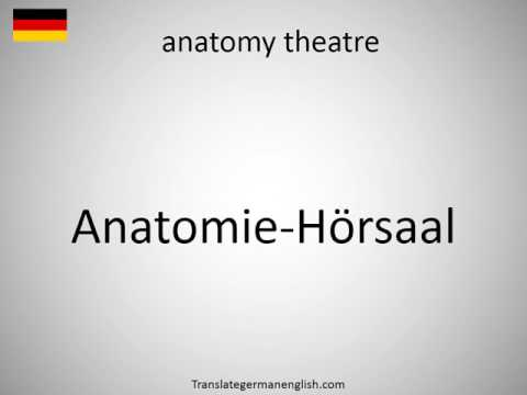 How to say anatomy theatre in German?