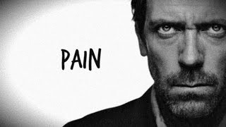 Gregory House | Pain