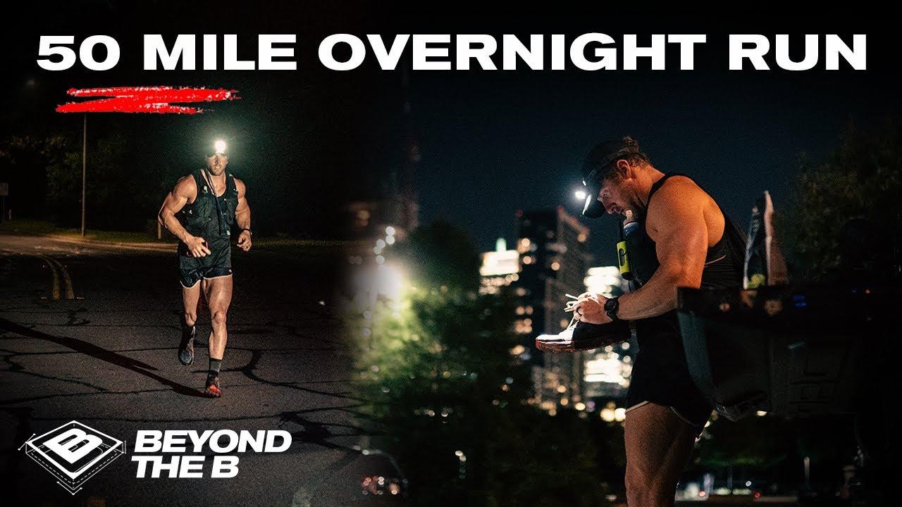 50 Mile Overnight Ultra Run | Beyond The B, S1.E4