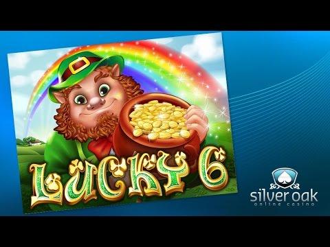 Watch Lucky 6 Video From Silver Oak Casino