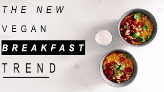 THE NEW VEGAN BREAKFAST TREND  [recipe]