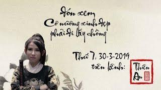 Trailer MV Cô Nương Xinh Đẹp Phải Đi Lấy Chồng - Thiên An