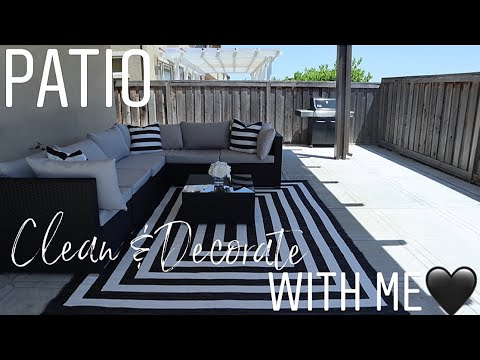 PATIO DECOR | DECORATE WITH ME FOR SUMMER | OUTDOOR PATIO | CLEAN WITH ME | BLACK & WHITE✨