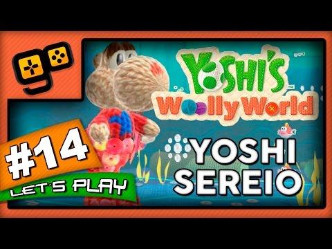 Let's Play: Yoshi's Woolly World - Parte 14 - Yoshi Sereio