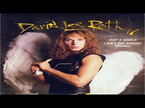 David Lee Roth - Just A Gigolo / I Ain't Got Nobody (Remastered) HQ