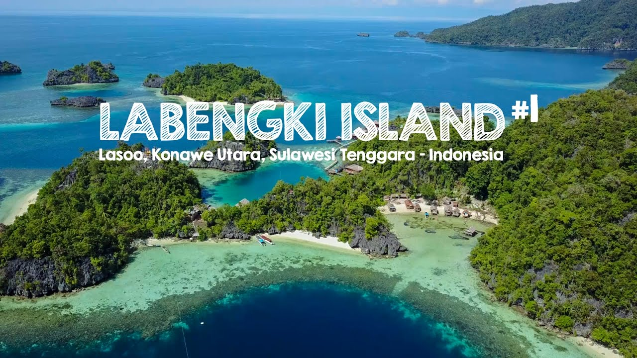 Perjalanan Ke Pulau Labengki Sulawesi Tenggara 1 Youtube