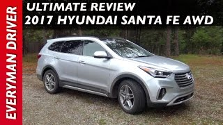 Ultimate Review: 2017 Hyundai Santa Fe AWD on Everyman Driver
