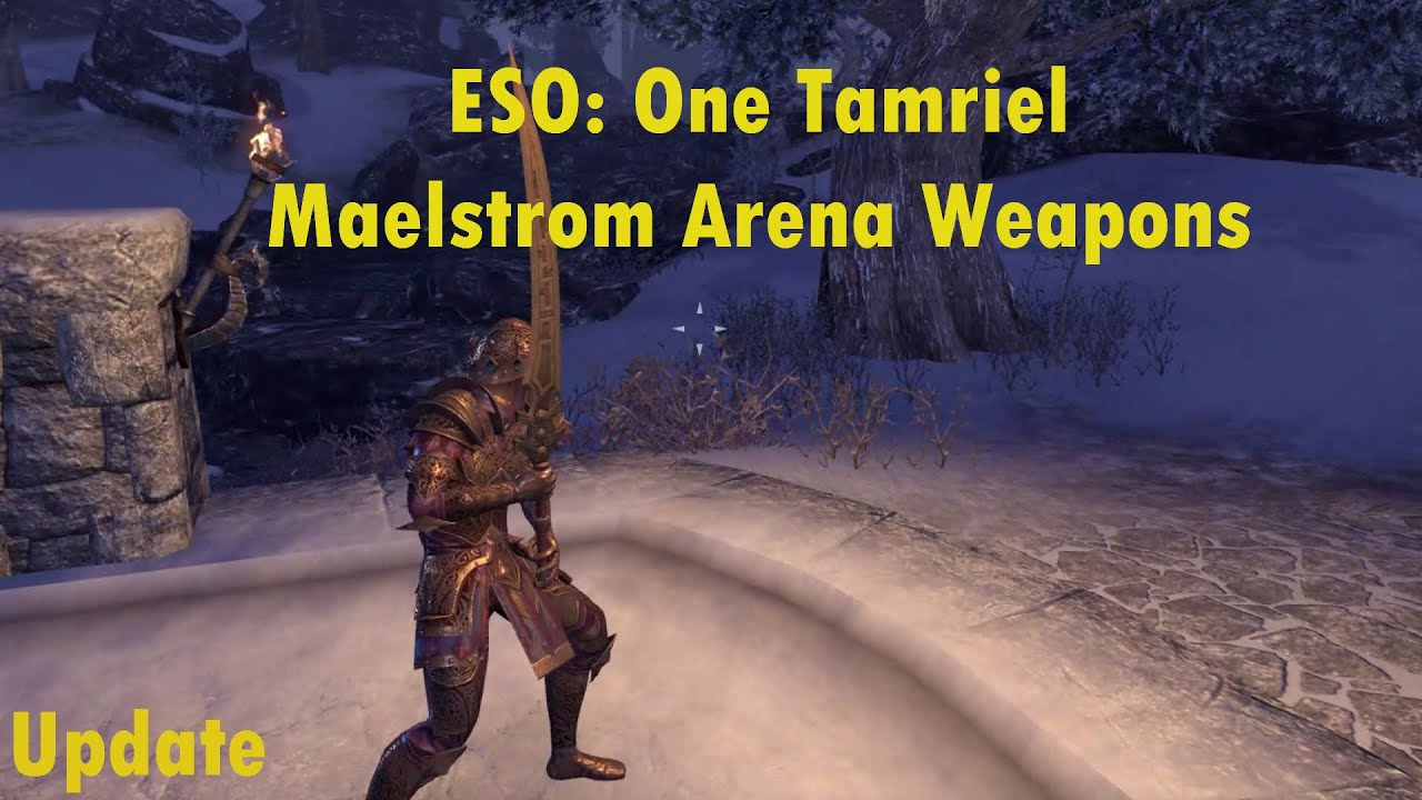 ESO: One Tamriel Update, Maelstrom Arena Weapons