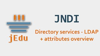 05. JNDI - Directory services - LDAP + attributes overview