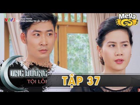 CUNG ĐƯỜNG TỘI LỖI TẬP 37 - Phim hay 2021 | Quốc Trường, Thân Thúy Hà, Bella Mai, Trương Nam Thành | Thông tin phim điện ảnh 1