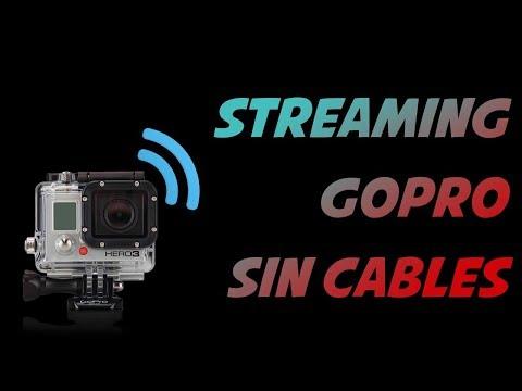 Como hacer Streaming con Gopro sin cables