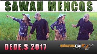 SAWAH MENCOS - DEDE.S 2017