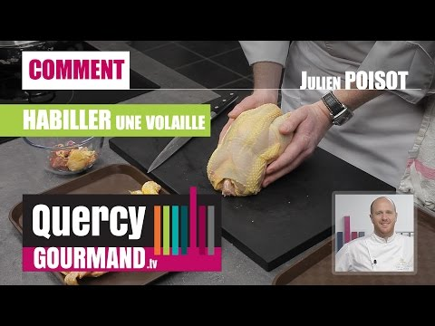 COMMENT Habiller une volaille – quercygourmand.tv