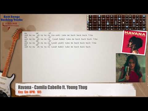 Havana - Camila Cabello ft. Young Thug Guitar Backing Track with chords and lyrics from YouTube · Duration:  4 minutes 10 seconds