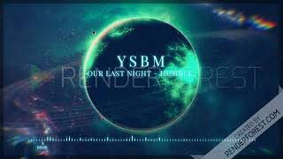 Download lagu Our Last Night HUMBLE MP3