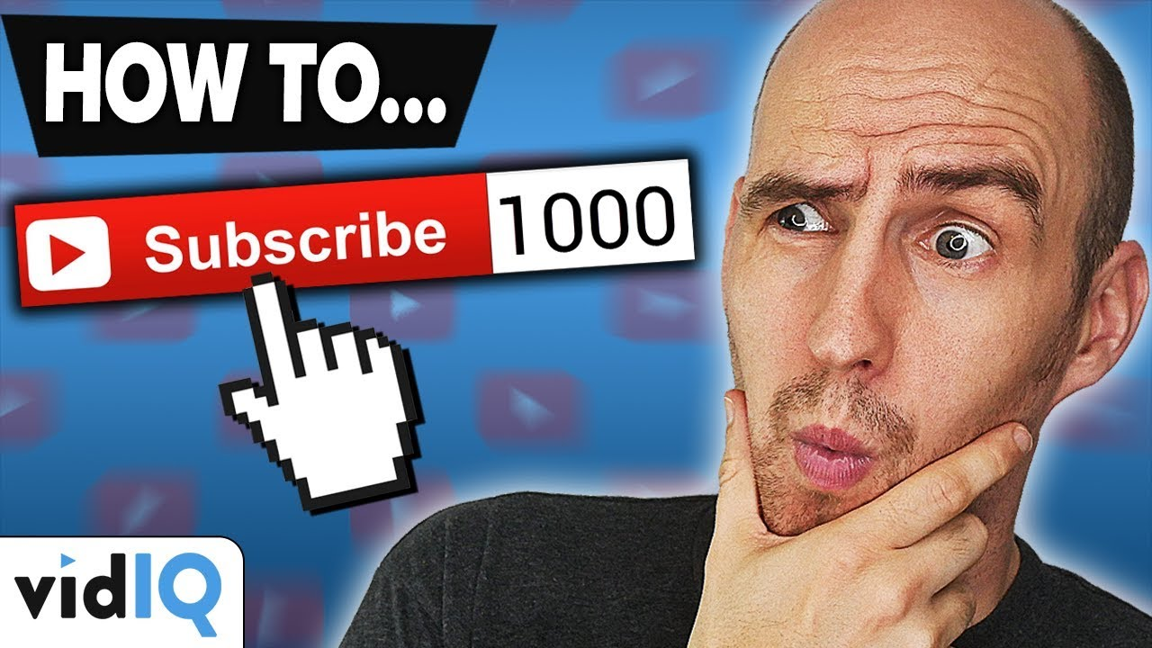How to get 1000 Subscribers on YouTube [10 Top Tips]