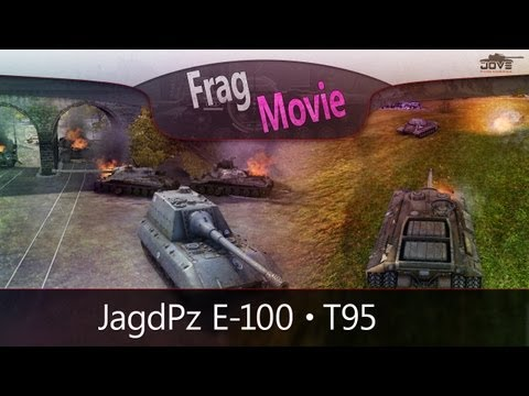 Frag Movie: JagdPz E-100 + T95 [World Of Tanks]