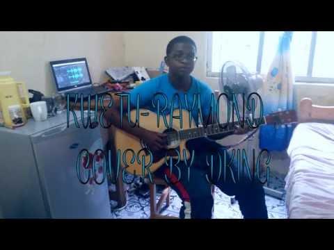Kwetu - Raymond cover by dking