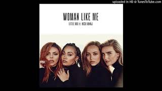 Little Mix - Woman Like Me ft. Nicki Minaj (BBC Clean Version - Radio Edit)